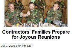 Contractors' Families Prepare for Joyous Reunions