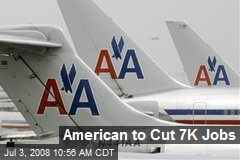 American to Cut 7K Jobs