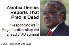 Zambia Denies Reports That Prez Is Dead