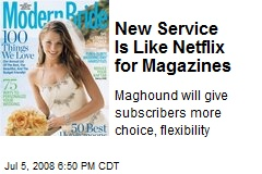 New Service Is Like Netflix for Magazines