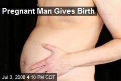 Pregnant Man Gives Birth