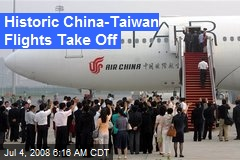 Historic China-Taiwan Flights Take Off