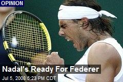 Nadal's Ready For Federer