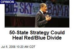 50-State Strategy Could Heal Red/Blue Divide