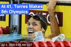 At 41, Torres Makes 5th Olympics