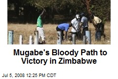 Mugabe's Bloody Path to Victory in Zimbabwe