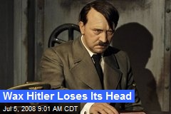 Wax Hitler Loses Its Head