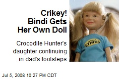 Crikey! Bindi Gets Her Own Doll