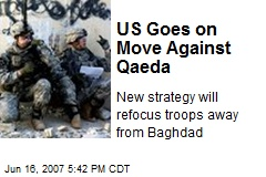 US Goes on Move Against Qaeda