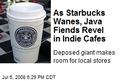 As Starbucks Wanes, Java Fiends Revel in Indie Cafes