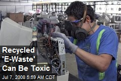 Recycled 'E-Waste' Can Be Toxic