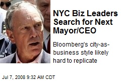 NYC Biz Leaders Search for Next Mayor/CEO