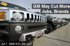 GM May Cut More Jobs, Brands