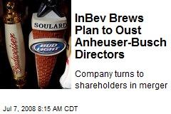 InBev Brews Plan to Oust Anheuser-Busch Directors