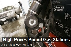 High Prices Pound Gas Stations
