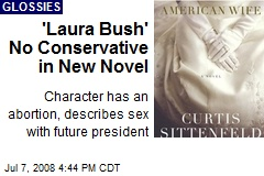 'Laura Bush' No Conservative in New Novel