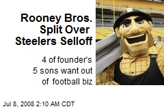 Rooney Bros. Split Over Steelers Selloff
