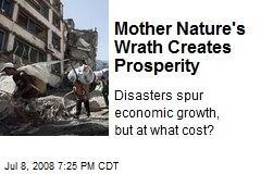 Mother Nature's Wrath Creates Prosperity