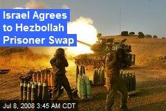 Israel Agrees to Hezbollah Prisoner Swap