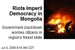 Riots Imperil Democracy in Mongolia