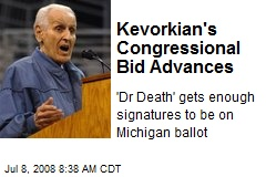 Kevorkian's Congressional Bid Advances