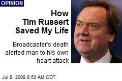 How Tim Russert Saved My Life