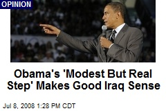 Obama's 'Modest But Real Step' Makes Good Iraq Sense