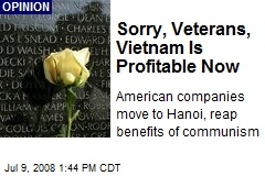Sorry, Veterans, Vietnam Is Profitable Now