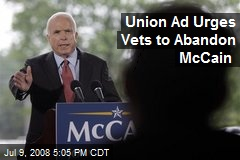 Union Ad Urges Vets to Abandon McCain