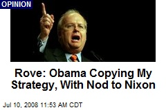Rove: Obama Copying My Strategy, With Nod to Nixon