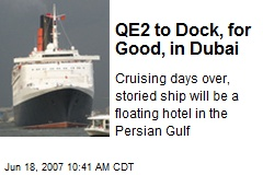 QE2 to Dock, for Good, in Dubai