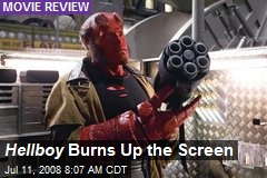 Hellboy Burns Up the Screen