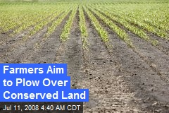 Farmers Aim to Plow Over Conserved Land