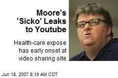 Moore's 'Sicko' Leaks to Youtube