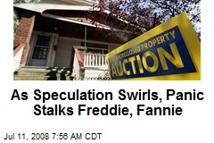 As Speculation Swirls, Panic Stalks Freddie, Fannie