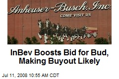 InBev Boosts Bid for Bud, Making Buyout Likely