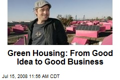 Green Housing: From Good Idea to Good Business
