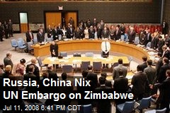Russia, China Nix UN Embargo on Zimbabwe