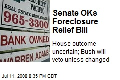 Senate OKs Foreclosure Relief Bill