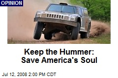 Keep the Hummer: Save America's Soul