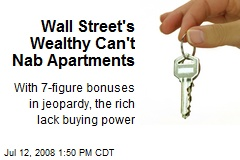Wall Street's Wealthy Can't Nab Apartments