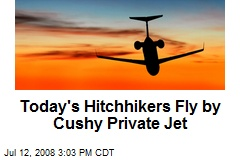 Today's Hitchhikers Fly by Cushy Private Jet
