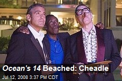 Ocean's 14 Beached: Cheadle