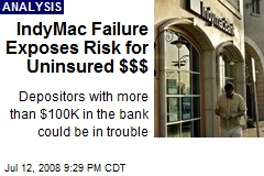 IndyMac Failure Exposes Risk for Uninsured $$$