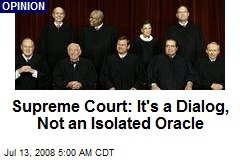 Supreme Court: It's a Dialog, Not an Isolated Oracle