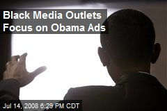 Black Media Outlets Focus on Obama Ads