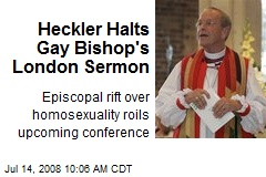 Heckler Halts Gay Bishop's London Sermon