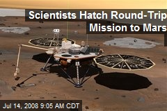 Scientists Hatch Round-Trip Mission to Mars