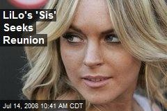 LiLo's 'Sis' Seeks Reunion