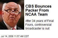 CBS Bounces Packer From NCAA Team